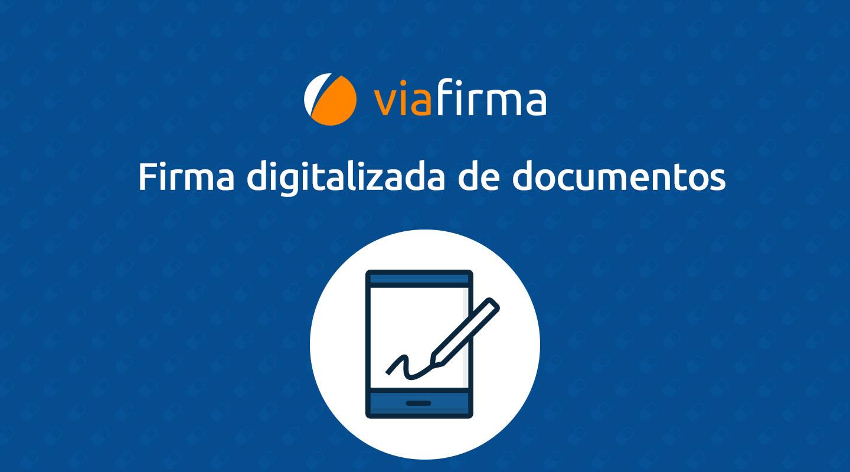La firma digitalizada de Viafirma